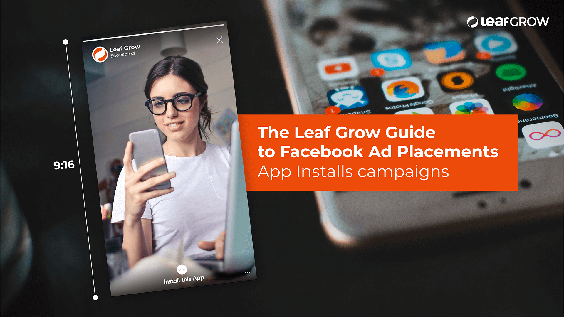 The Leaf Grow Guide to Facebook Ad Placements: App Installs campaigns -