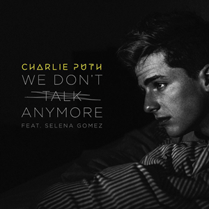 Charlie_Puth_Feat._Selena_Gomez_-_We_Don't_Talk_Anymore_(Official_Single_Cover).png