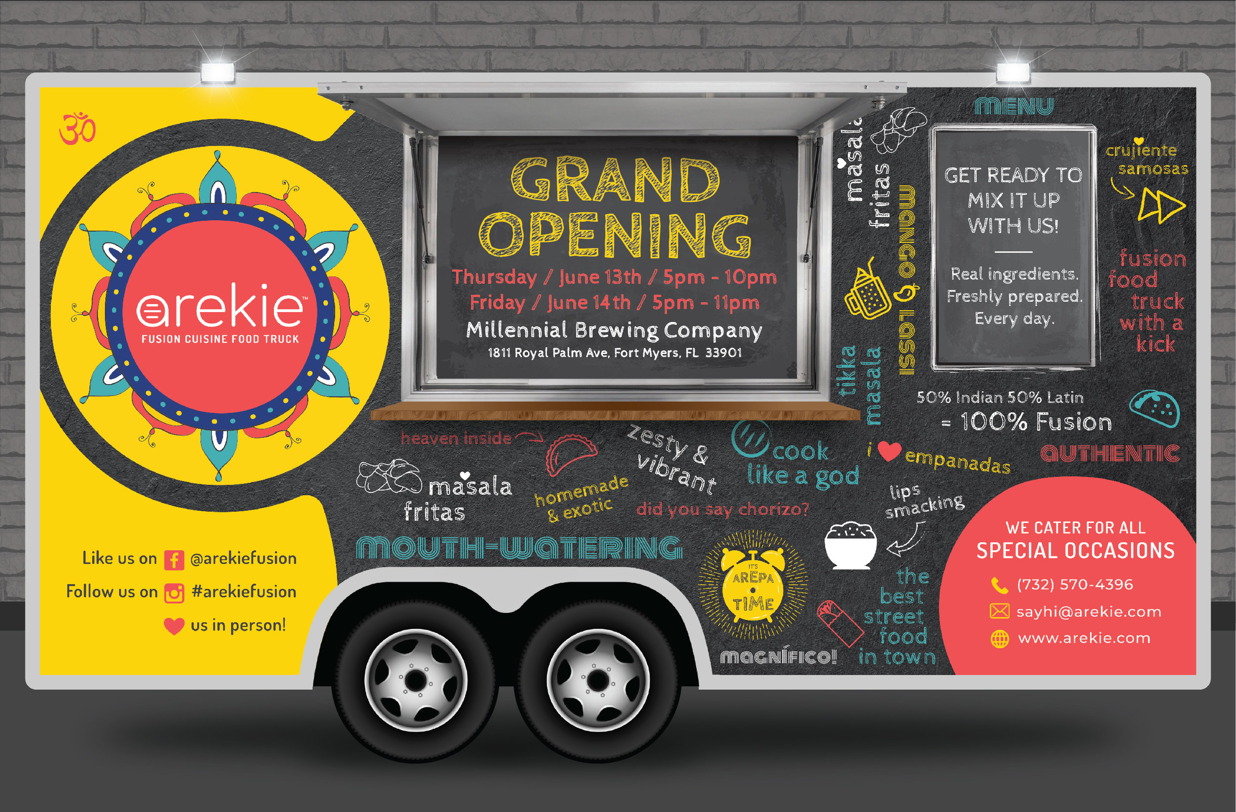 We are crazy proud to announce the Grand Opening of our new Fusion Cuisine Food Truck—AREKIE!  Fresh ingredients transformed by even fresher combinations. The unexpected fusion of Latin and Indian foods presented with street style. Fun, creative food that tastes both homemade and exotic—all in the same bite.  Get ready to mix it up with us!