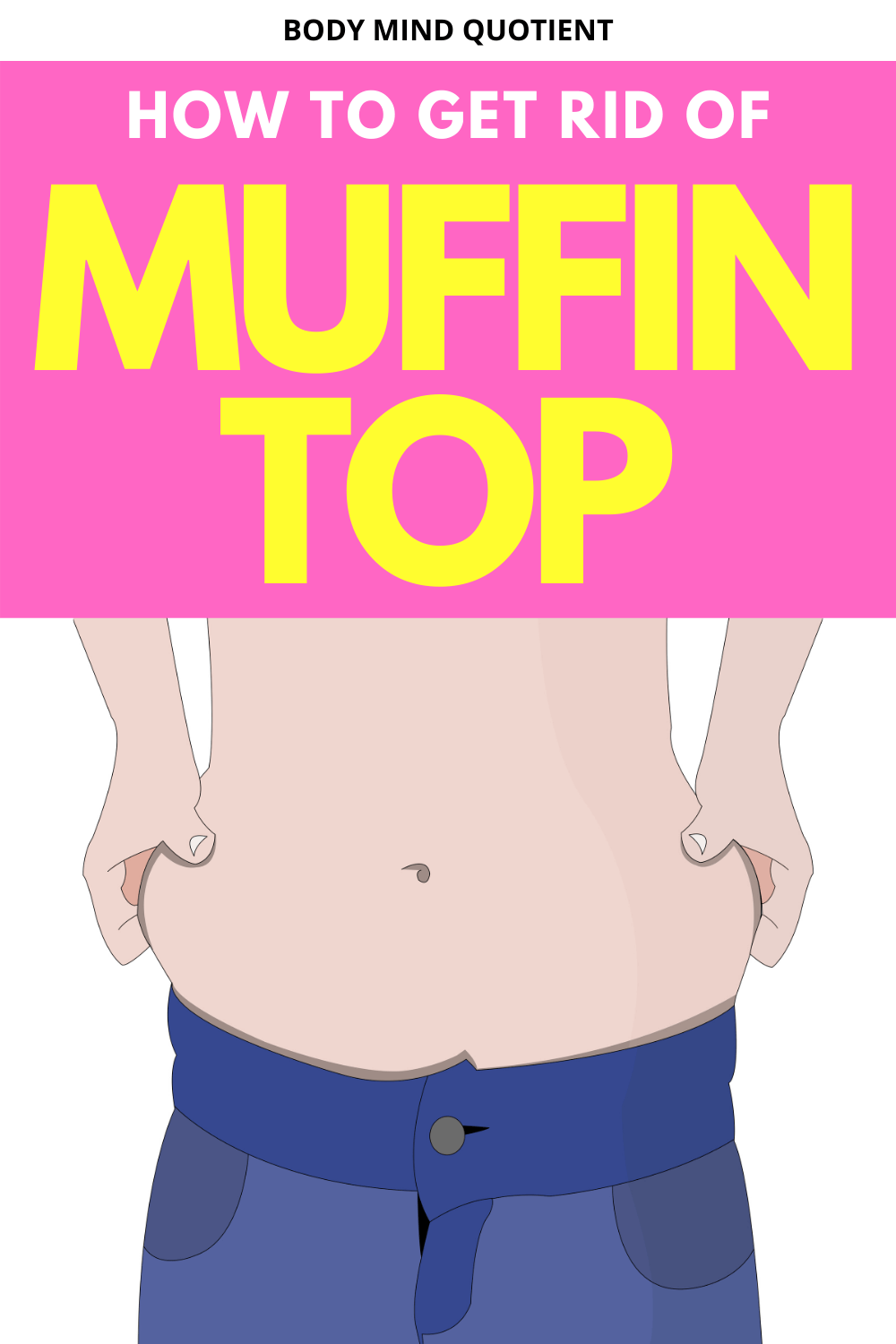 How To Get Rid Of Muffin Top? — BODY MIND QUOTIENT