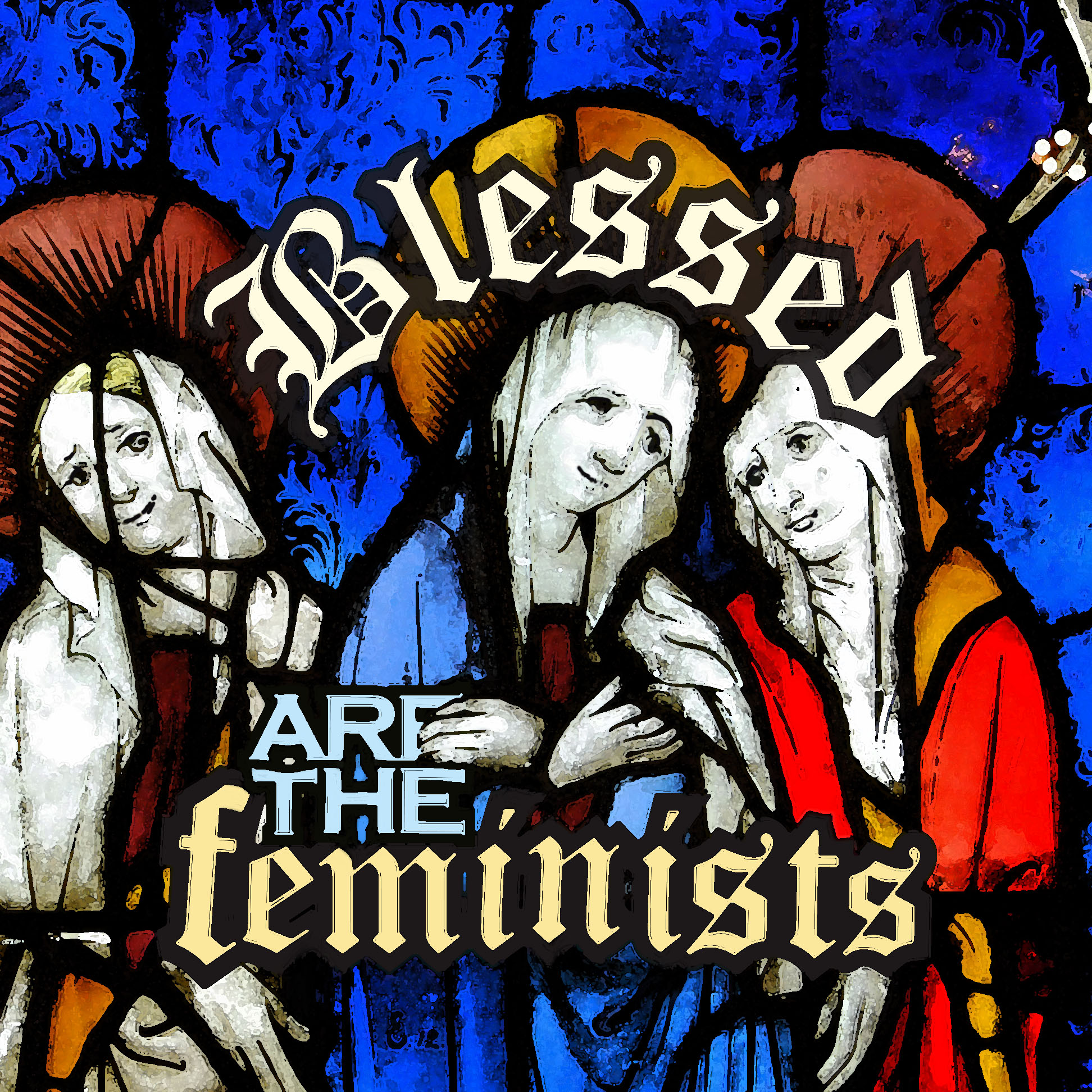 About - Find out what Blessed Are the Feminists is all about.