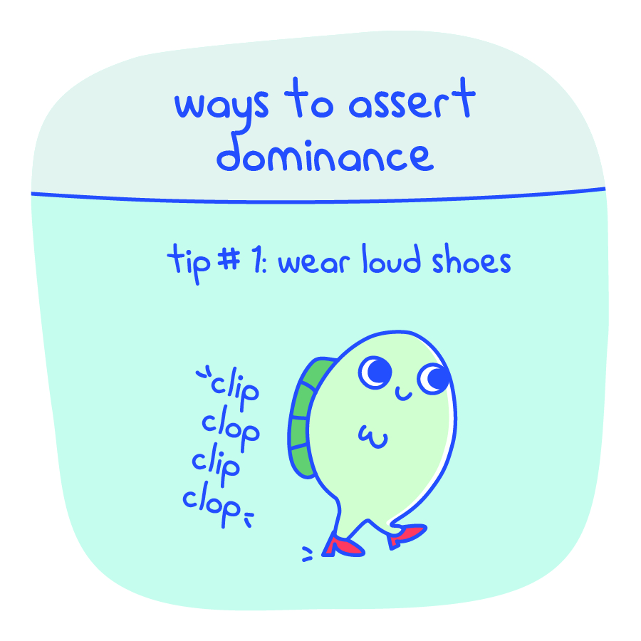Ways to Assert Dominance Tip #1