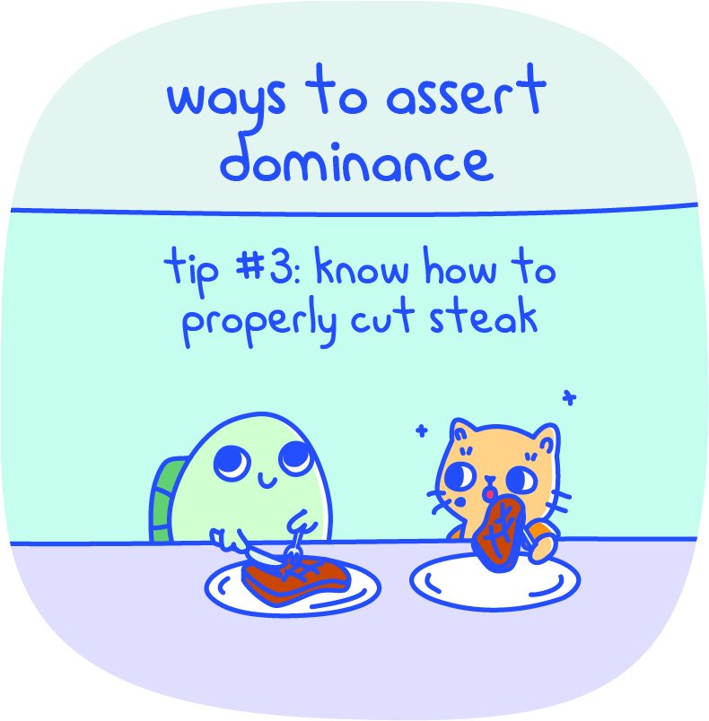 Ways to Assert Dominance Tip #3
