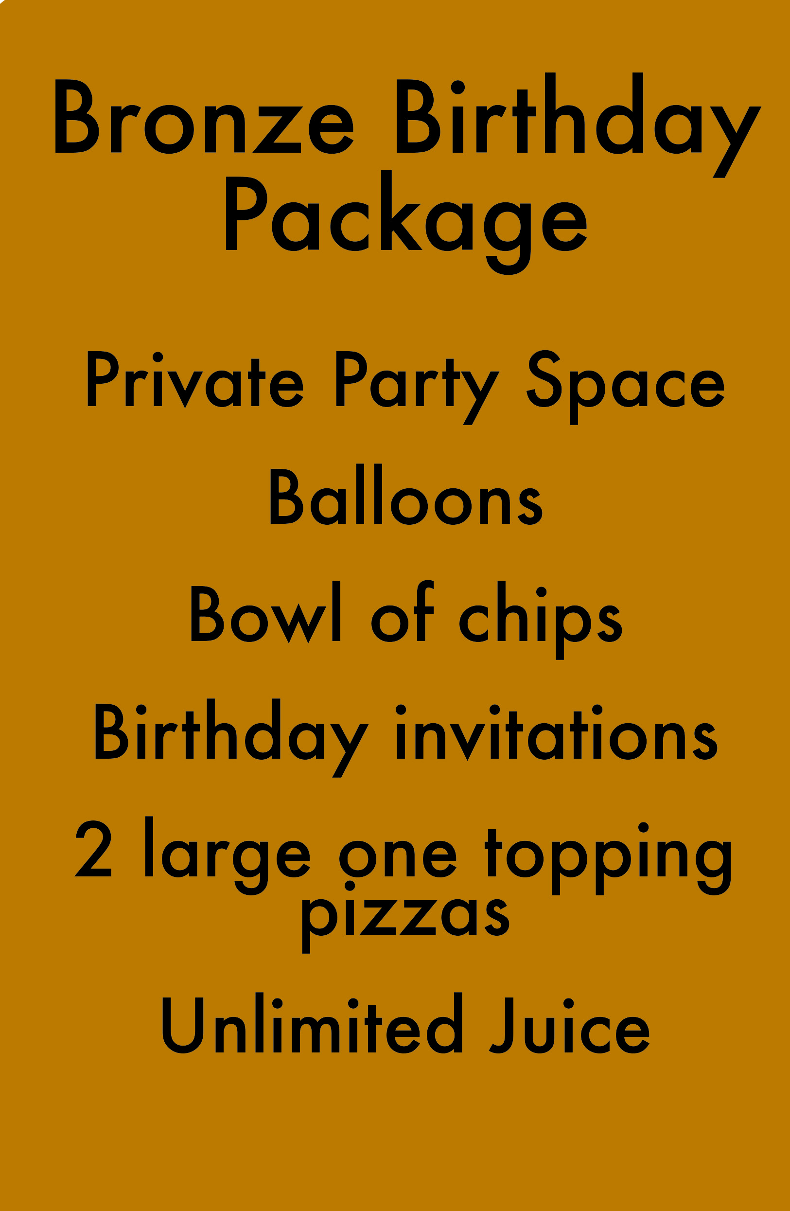 Our standard birthday package. All of the basics to have a great party. -