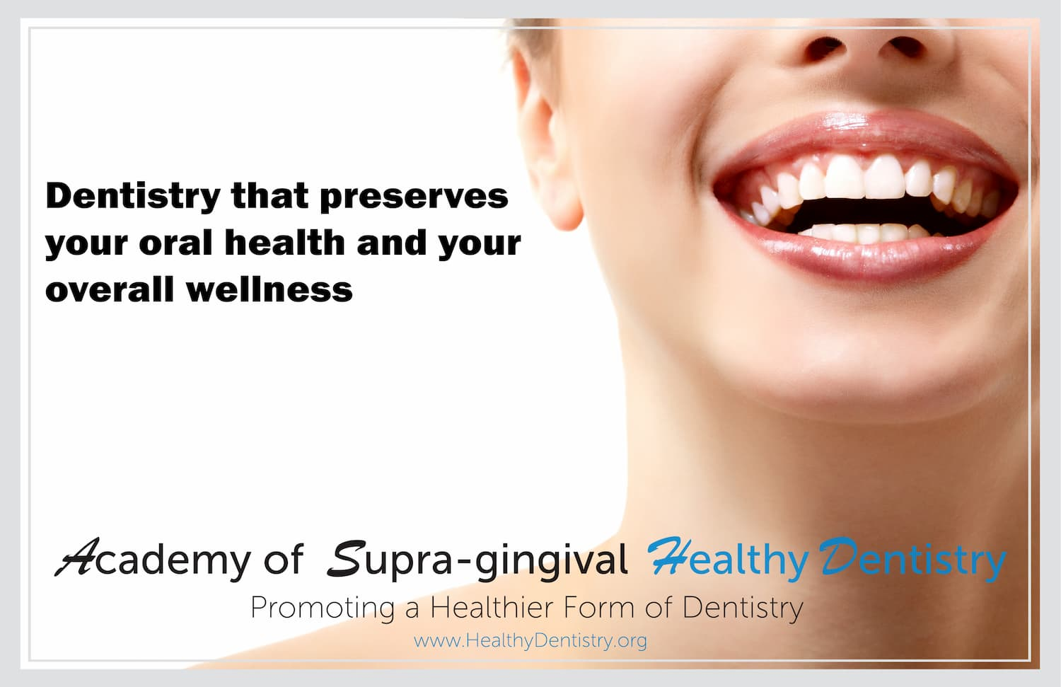 Dr. Wilson in Mount Horeb is a certified member of the Academy of Supra-gingival Healthy Dentistry.