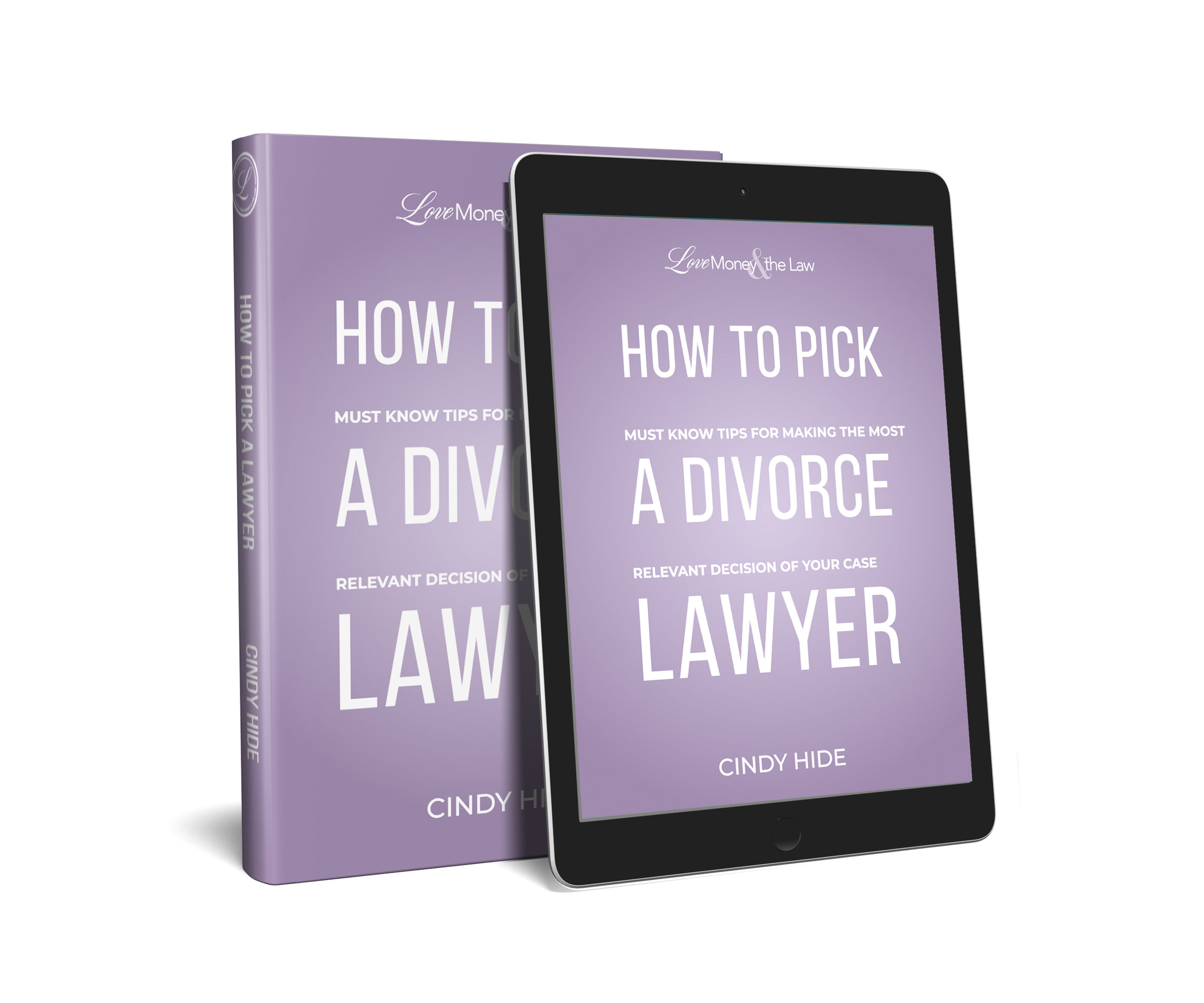 E-Book for How to Pick a Divorce Lawyer: Must Know Tips for Making the Most Relevant Decision of