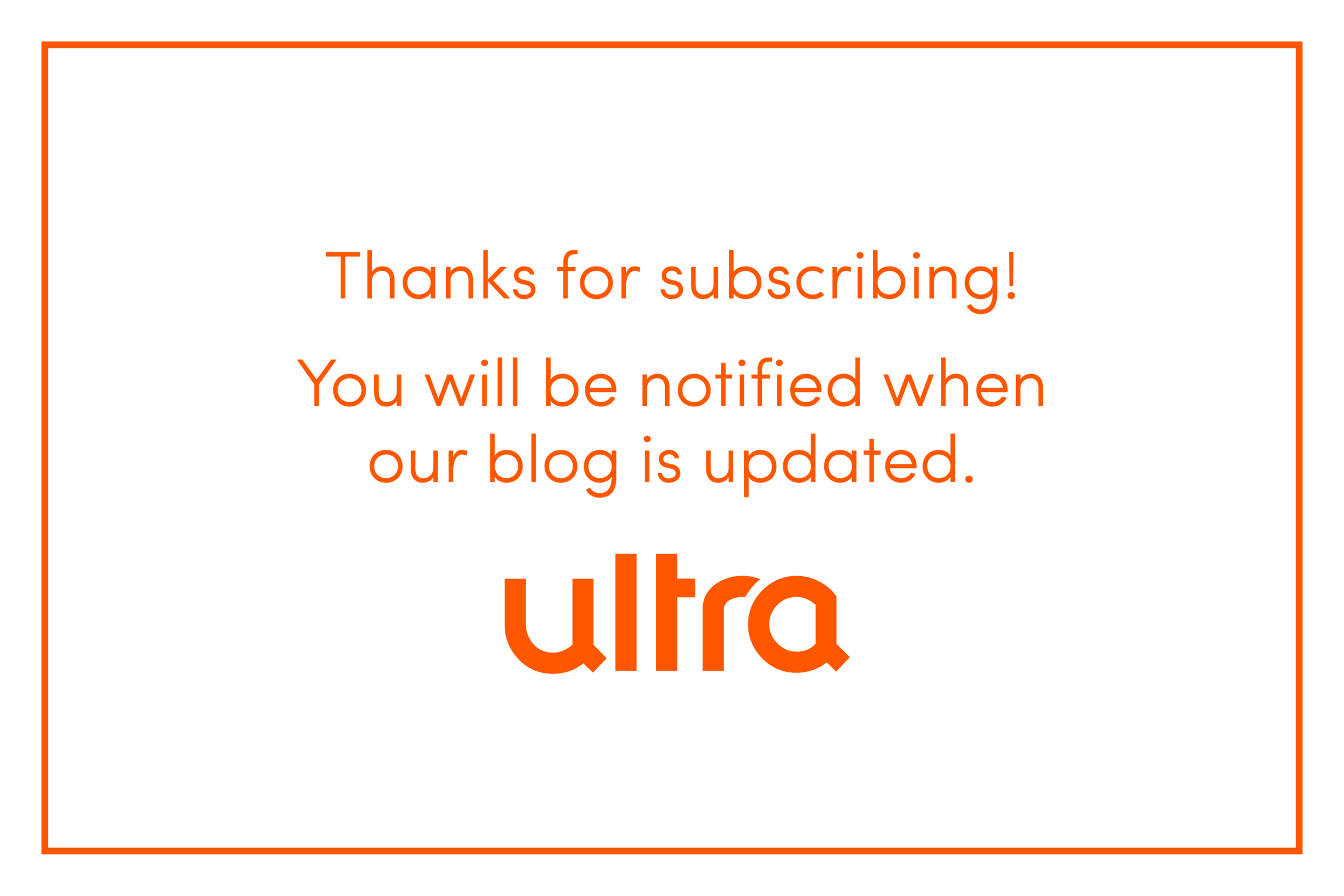 2019 Ultra WEB Blog Subscribe Thank You.png