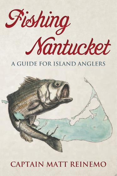 Fishing Nantucket by Captain Matt Reinemo