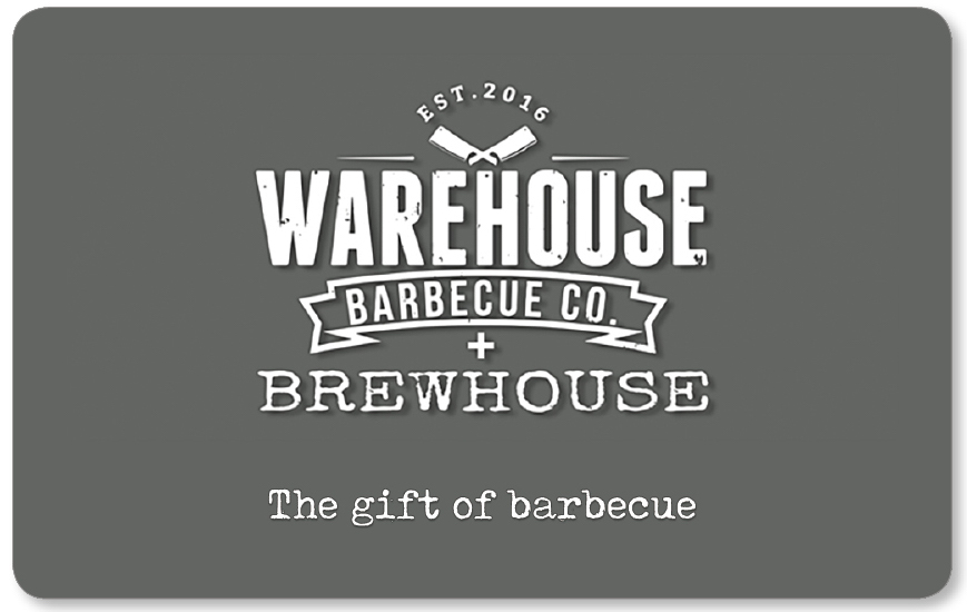Digital Gift Cards — Warehouse Barbecue Co