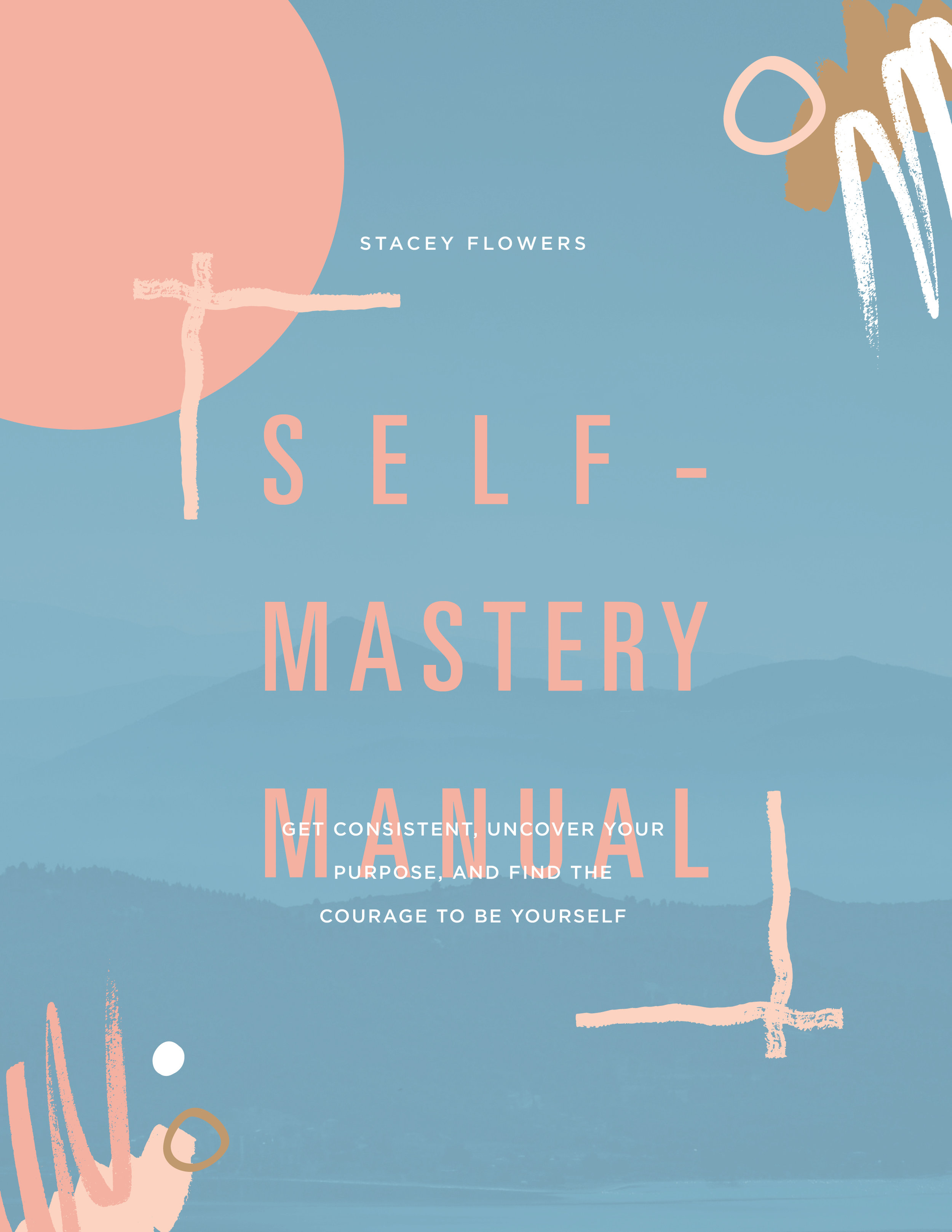 Self-Mastery Manual by Stacey Flowers.jpg