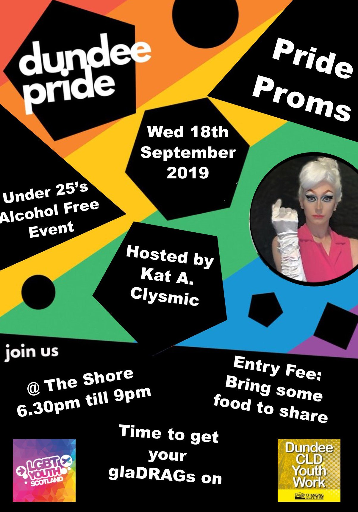 YOUNG PEOPLE: Pride Proms with LGBT Youth Scotland & Dundee CLD Youth Work - Join us for Pride Proms - an under 25's alcoho free event at The Shore from 6.30pm to 9pm hosted by the fabulous Kat A. Clysmic!WHEN: Wednesday 18th September 18:30 - 21:00WHERE: The Shore, 15 Shore Terrace, Dundee DD1 3DNFREE but bring some food to share!