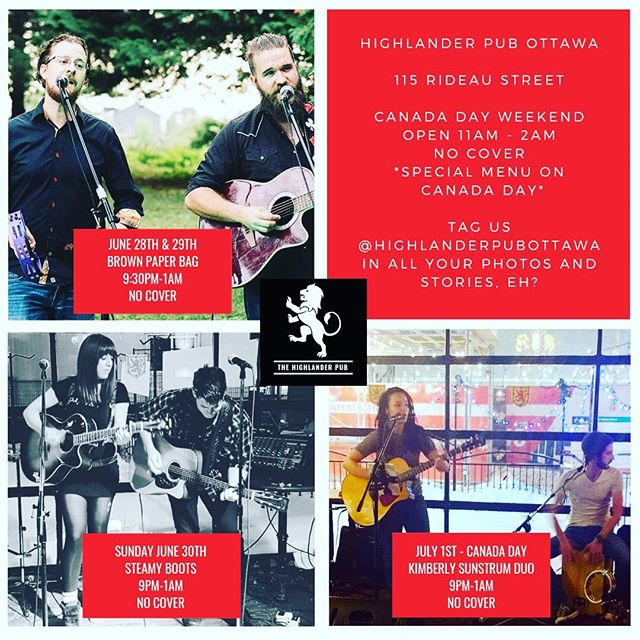 🇨🇦 CANADA DAY WEEKEND AT #HIGHLANDERPUBOTTAWA 🇨🇦 🇨🇦 🇨🇦FRIDAY: Brown Paper Bag // @ericstcyr & @jasenrcolson // 🍁 9:30pm - 1am 🍁 No cover! 🇨🇦 🇨🇦 SATURDAY: Brown Paper Bag // @ericstcyr & @jasenrcolson // 🍁 9:30pm-1am 🍁 No cover! 🇨🇦 🇨🇦 SUNDAY: Steamy Boots! // @jaylakirkeymusician & @ampegvt_22 // 🍁 9pm-1am 🍁 No cover! 🇨🇦 🇨🇦 CANADA DAY / MONDAY: Kimberly Sunstrum Duo // @kmbrlysnstrm // 🍁 9pm-1am 🍁 No cover! 🇨🇦 🇨🇦 🇨🇦🥃🇨🇦 Don't forget to tag us @highlanderpubottawa in all your photos & stories! Have a SAFE & AMAZING #CanadaDay here in the Nation's Capital! 🇨🇦🇨🇦