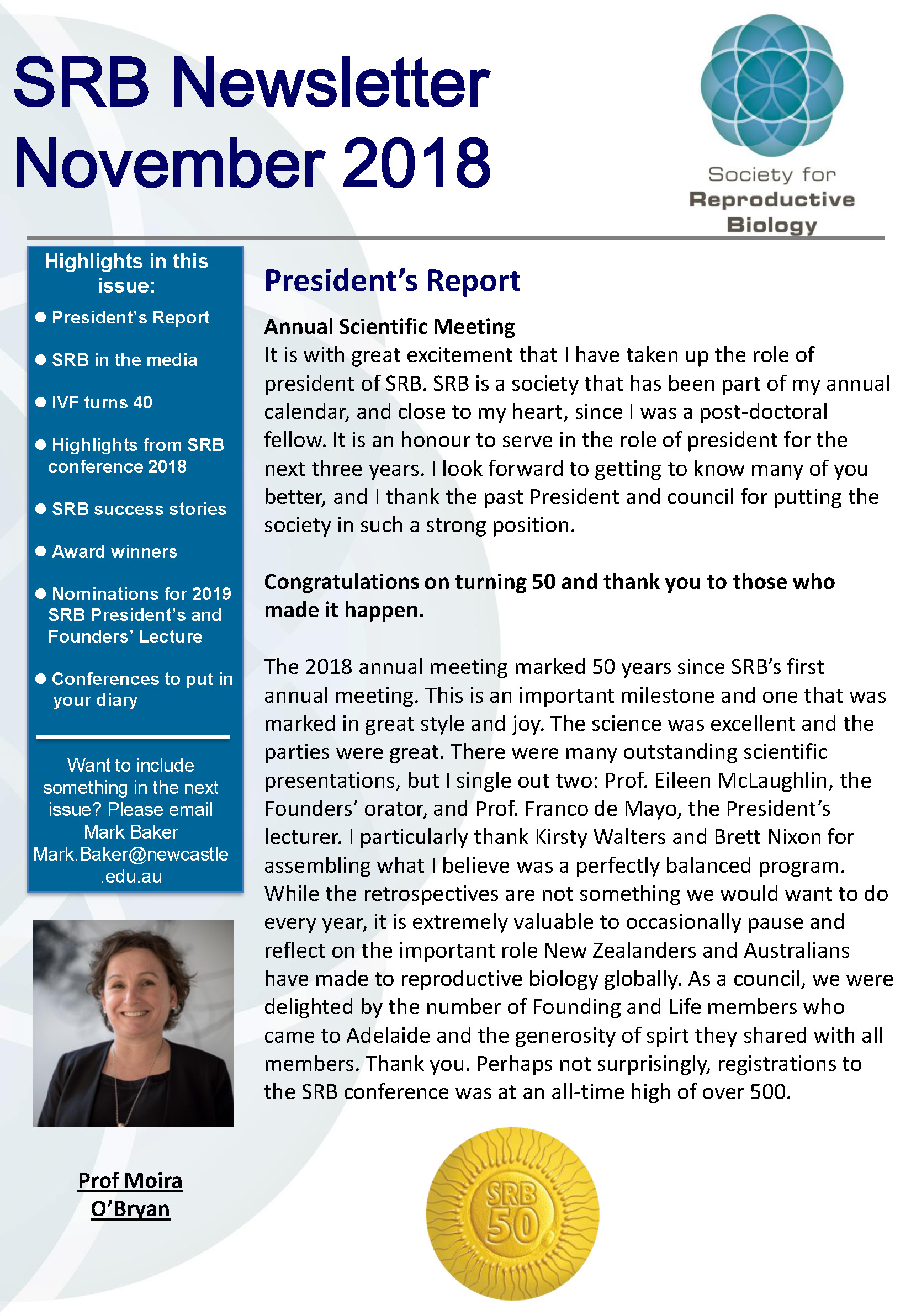 Newsletter November 2018 It is with great excitement that I have taken up the role of president of the SRB. SRB is a society that has been part of my annual calendar and close to my heart.......