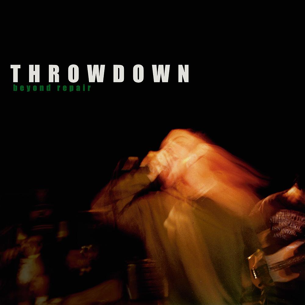 Throwdown Beyond Repair.jpg