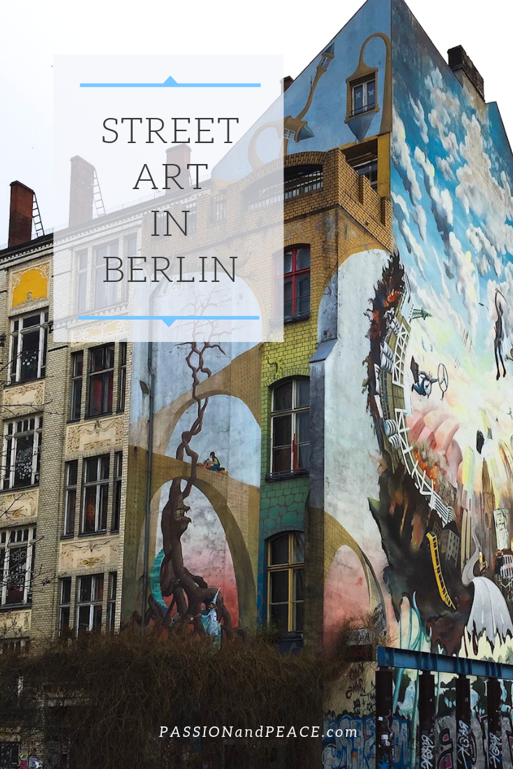 Street art in Berlin - Passion & Peace's great guide to finding the best street art in Berlin and why you don't need a tour guide