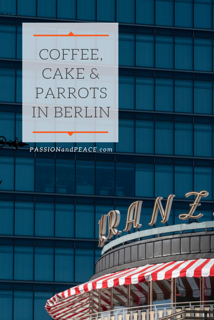 Coffee, cake, history and parrots - Passion & Peace's great guide to where history meets modern in the city of Berlin