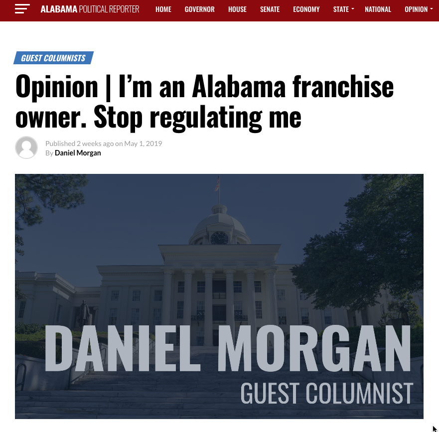 """We're known for a good business climate and low regulations... I don't know why we'd want to put that reputation at risk by passing this bill, particularly when businesses of all types are already saying how this bill would make it harder for them to succeed in the state."" - Daniel Morgan, Express Employment Professionals franchisee, Birmingham -"