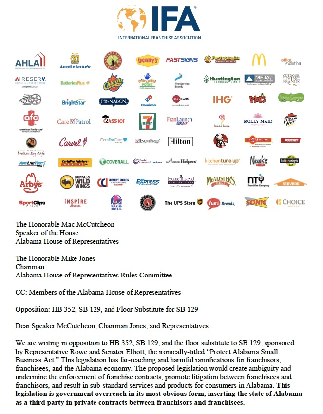 Over 80 franchise brands - including iconic American companies and classics - have signed an official letter of opposition to H.B. 352/S.B. 129.The letter urges lawmakers to oppose the legislation, which will only serve to hurt franchise brands, franchise owners, and consumers in Alabama. -