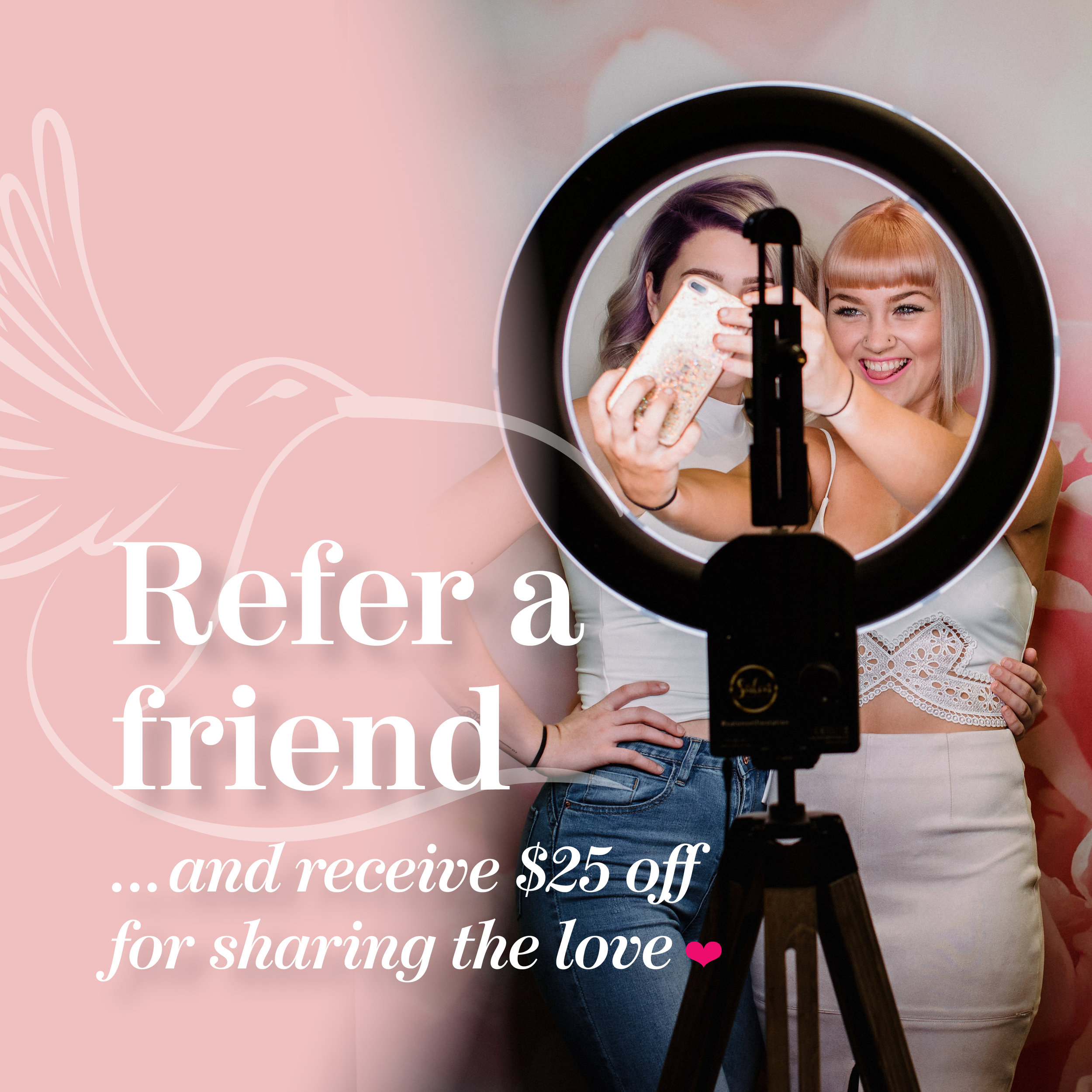 Referral Program - The best compliment you can give us is a referral to loved ones and friends. When they arrive for their appointment, all they need to do is to let us know who referred them.To thank YOU for your referral and sharing the love for our salon, we'd love to give you $25 off your next visit to our salon as a token of our appreciation.