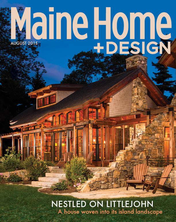 Maine Home+Design, August, 2015   Natural Wonder