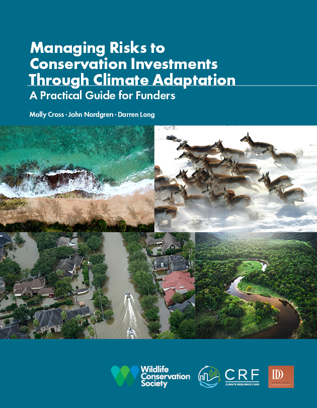 Cross et al. 2019 - Managing Risk to Conservation Investments Through Climate Adaptation: A Practical Guide for Funders