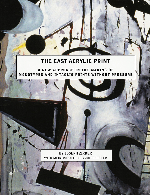 The Cast Acrylic Print: A new approach in the making of monotypes & intaglio prints without pressure - Purchase on Amazon