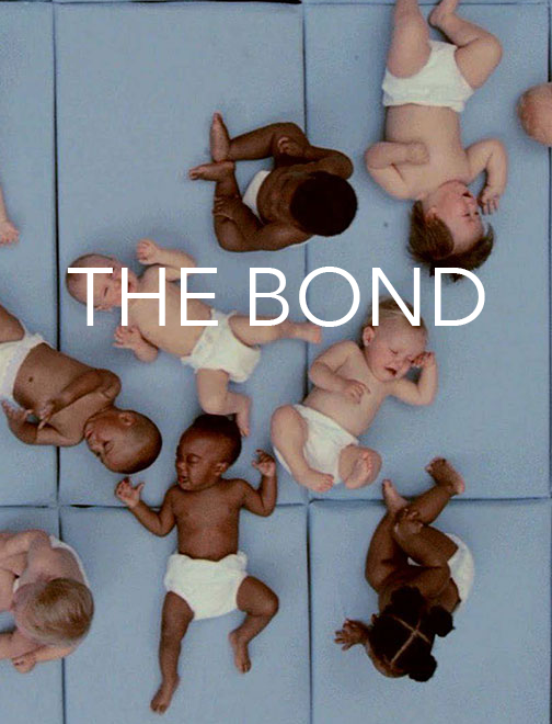 The Bond - (in post-production)The Bond paints a complex tapestry of the mother's bond with her developing child, highlighting how the environment around the mother affects pregnancy. Incorporating interviews with experts from Kathleen Gyllenhaal's award-winning documentary In Utero, the film follows four women on their complex journeys to motherhood. Tapping into cultural myths, scientific data, and technological trends, The Bond demonstrates how a child's experience begins in utero, and how expectant parents can anticipate and reduce external stressors.
