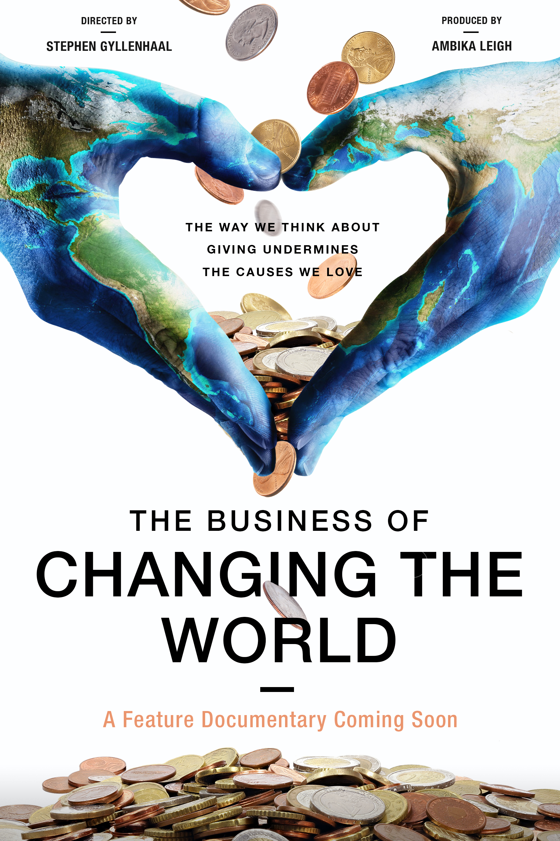 "The Business of Changing the World - (in post-production)Does the way we think about charitable giving undermine the causes we love? The Business of Changing the World is the first feature documentary to take a bold and heartfelt look at the nonprofit sector, the archaic restrictions it faces, the controversial issues that surround charitable funding and operations, and the unintended consequences of a well-meaning but misinformed public that sabotage their ability to truly make a difference.Based on the life's work of nonprofit activist Dan Pallotta, including his books ""Uncharitable"" and ""Charity Case,"" and influential TED Talk ""The Way We Think About Charity Is Dead Wrong,"" this unprecedented documentary aims to change how we think about changing the world. The motto of YWCA Metropolitan Chicago CEO, Dorri McWhorter, one of the film's featured changemakers, sums it up well: ""Nonprofit is a tax status, not a business model.""There are documentaries on every conceivable issue of social concern from environmental injustice to gun violence to systemic poverty, but not on the common denominator - the structural dysfunction - that prevents nonprofits from really addressing these issues. Until now. The Business of Changing the World is a film that inspires us all to do better, dream bigger, and expect bigger results."