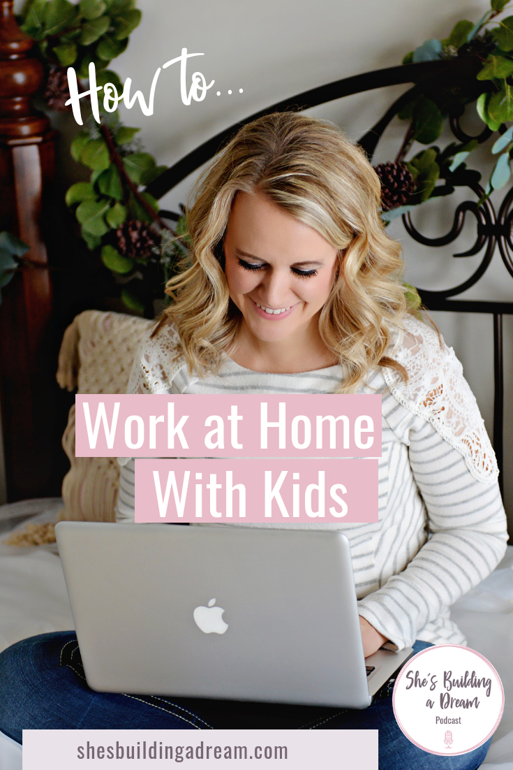 how to be a work at home mom