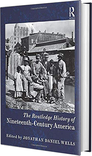 The Routledge History of 19th Century America