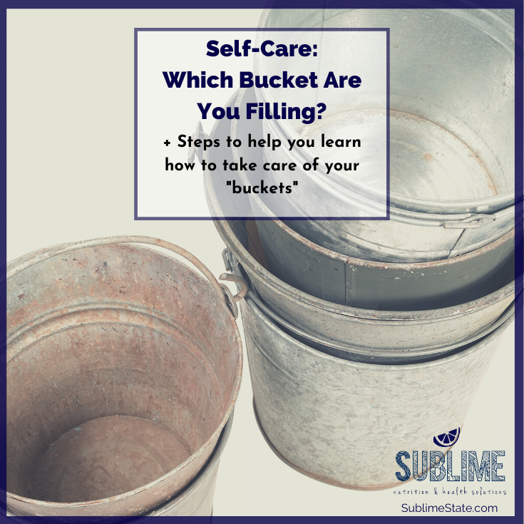 Self-Care Buckets | Genevieve Chittick Tonin | Sublime State | Holistic Nutrition