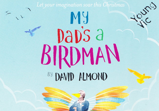 My Dad's a Birdman (Young Vic - dir. Oliver Mears)