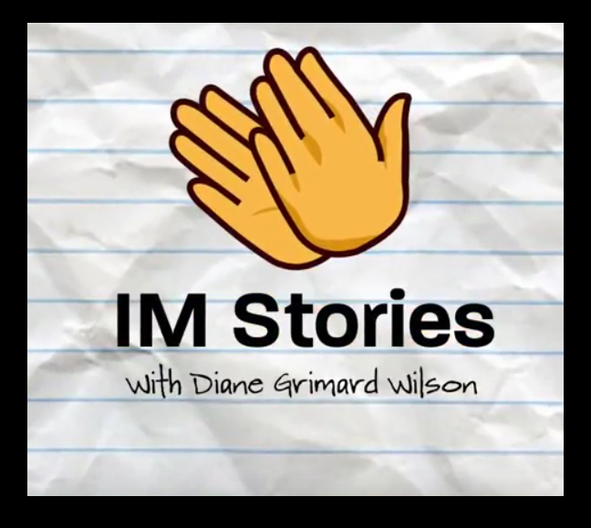 IM Stories with Diane Grimard Wilson