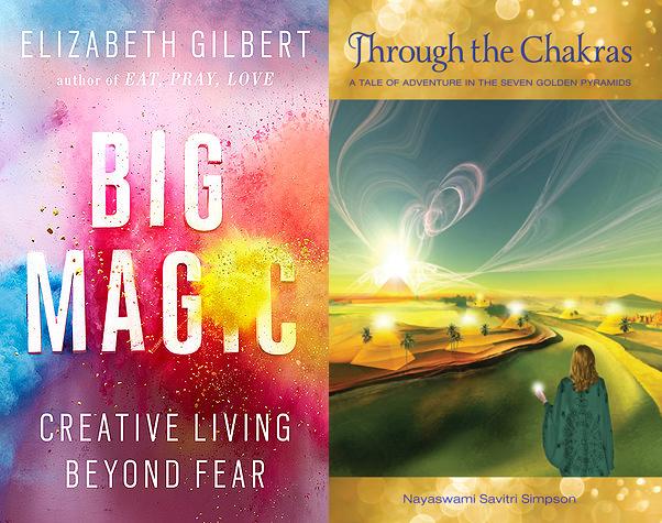 Big Magic   by Elizabeth Gilbert and   Through the Chakras     by Savitri Simpson.