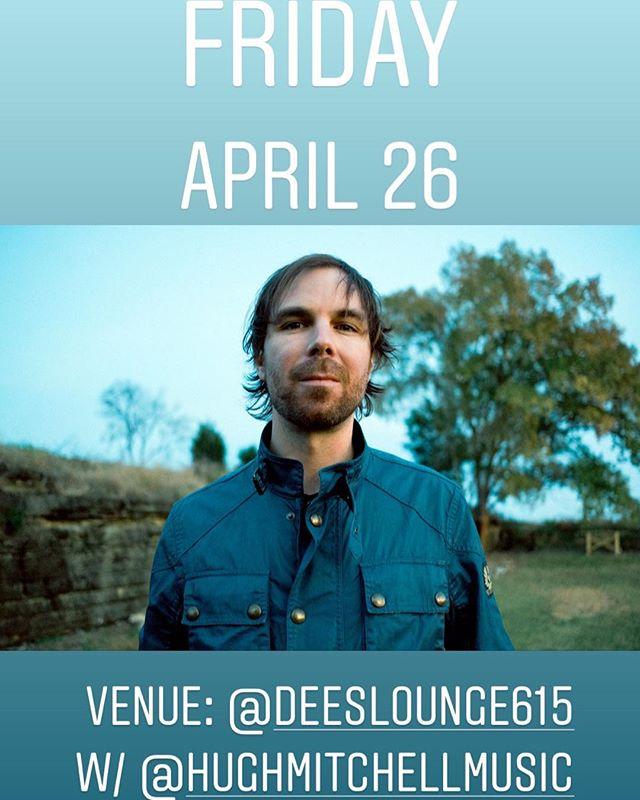 GIG ALERT: This Friday April 26 @deeslounge615 w/ @hughmitchellmusic 8PM FREE