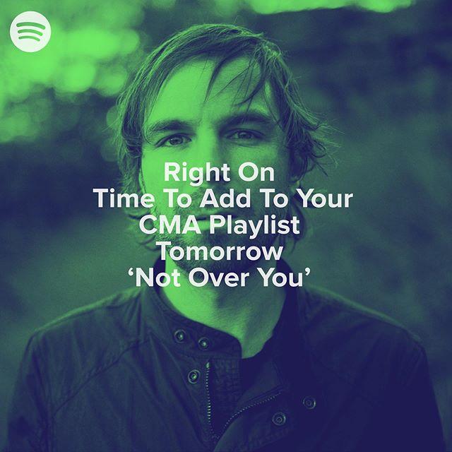 Keep your ears peeled tomorrow for Not Over You. #playlist #spotifyplaylist #cma #cmafest #acms