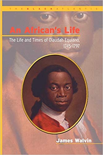 An African's Life, 1745-1797: The Life and Times of Olaudah Equiano
