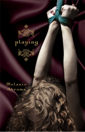 - Rapturous, illuminating, and emotionally charged, Playing is an unflinching look at the irrevocable consequences of giving into our most secret passions, and the freedom and imprisonment that comes with true self-knowledge.