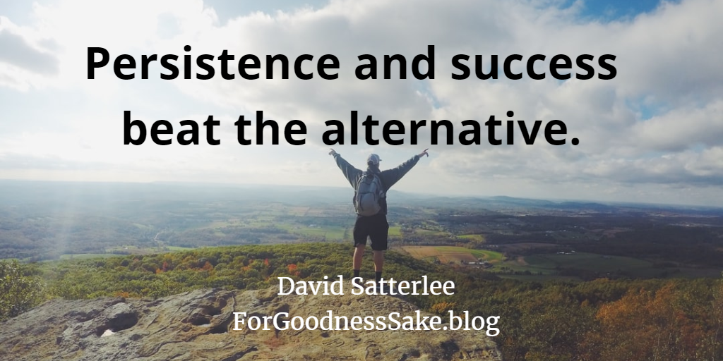Quote - Persistence and success beat the alternative.png