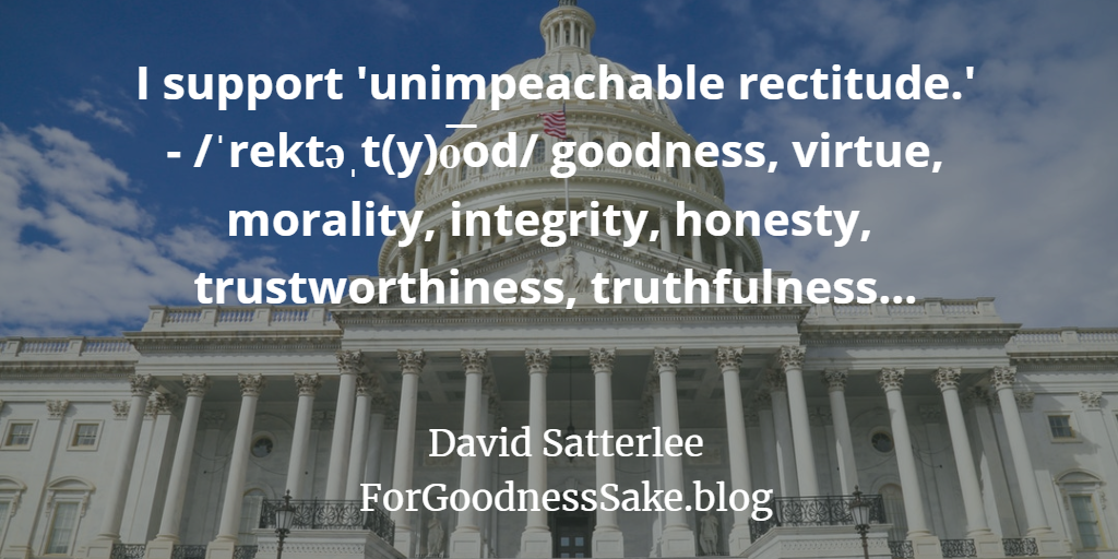 Quote - I support unimpeachable rectitude.png