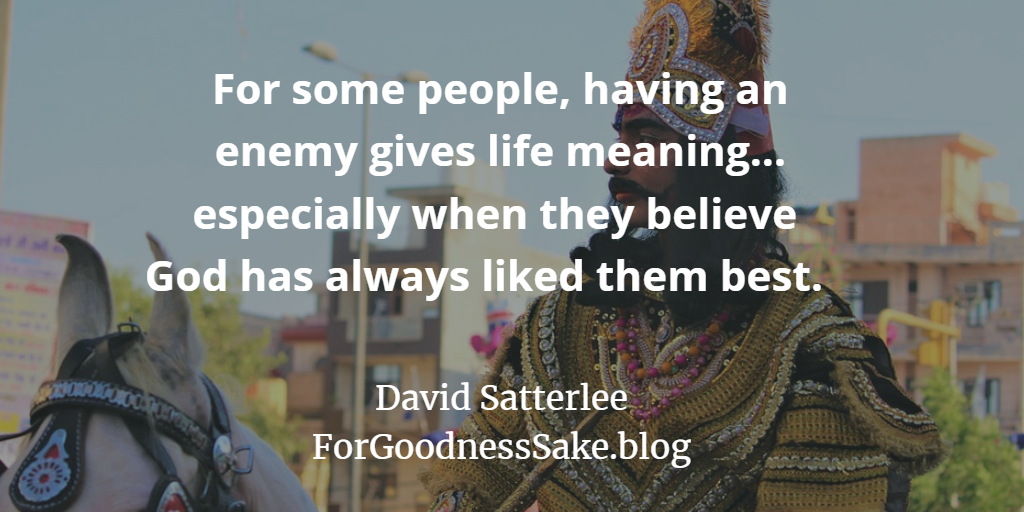 Quote - For some people, having an enemy gives life meaning.png