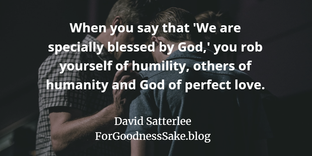 Quote - When you say that 'We are specially blessed by God.png