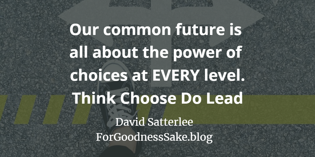 Quote - Our common future is all about the power of choices at every level.png