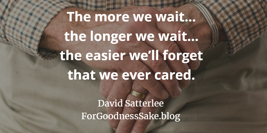 Quote - The more we wait-the longer we wait-the easier we'll forget that we ever cared.png