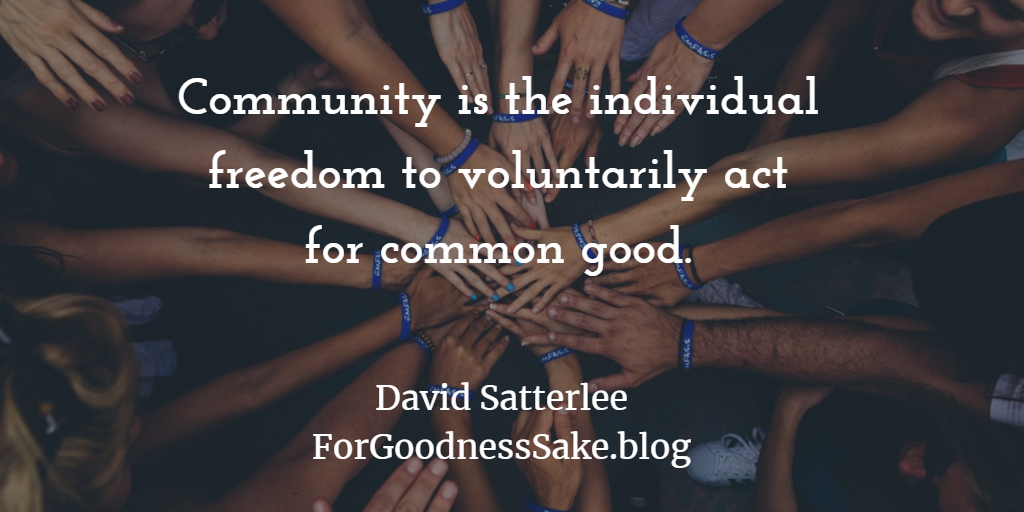 Quote - Community is the individual freedom to voluntarily act for common good.png
