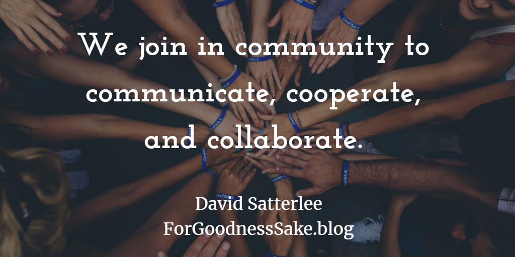 Quote - We join in community to communicate, cooperate, and collaborate.png