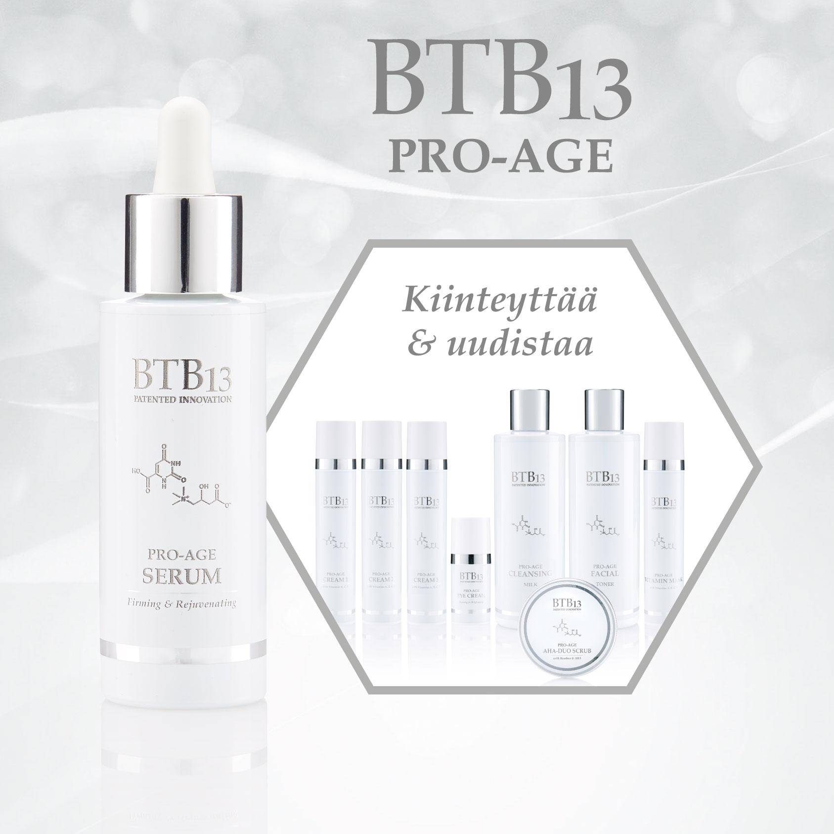 BTB13 - BTB13-sarja on suomalainen ainutlaatuinen kantasoluja aktivoiva hoitosarja.BTB13 PRO AGE on kehitetty estämään ihon ikääntymiseen merkkejä sekä vahvistamaan ihoa ja aktivoimaan sen uusiutumista. Tuotteiden hinnat 38-98€. Tuotteilla on kiinteyttävä ja uudistava vaikutus iholle.BTB13 SENSITIVE rauhoittaa ja suojaa herkkää ihoa sekä kosteuttaa ja vahvistaa ihon rakennetta. Tuotteiden hinnat 28-68€. Tuotteilla on vahvistava ja rauhoittava vaikutus iholle.BTB13 MEDICAL on tuo ratkaisun rasvoittuvaan ihoon ja ihon epäpuhtauksiin. Tuotteiden hinnat 28-56€. Tuotteilla on uudistava ja korjaava vaikutus iholle.BTB13 on suomalainen tieteellinen innovaatio - Oulun yliopiston tutkimusryhmän tuotekehittelyn tuloksena syntynyt, kotimainen, patentoitu tuote. Tutkitusti vaikuttavat tehoaineet ja puhdas sisältö, ei turhia kemikaaleja. Sisältää luonnon parhaita öljyjä ja uutteita. Kosmetologien ja klinikoiden kautta myytävä ammattikosmetiikkasarja, joka valmistetaan alusta loppuun Suomessa.