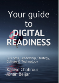 KASEM CHAHROUR releases a book with co-author - Our founder Kasem Chahrour, has together with Johan Beijar released,Your guide to Digital Readiness: Business, Leadership, Strategy, Culture & Technology.It is available for purchase in both E- and Paperback formats.Buy it here!