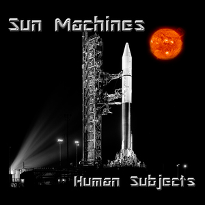 Sun Machines - ehr004 human subjects lp / october 20th 2014cassette (orange shell) #100 / cd #100BUY