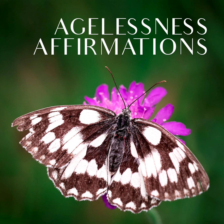AGELESSNESS AFFIRMATIONS.jpg
